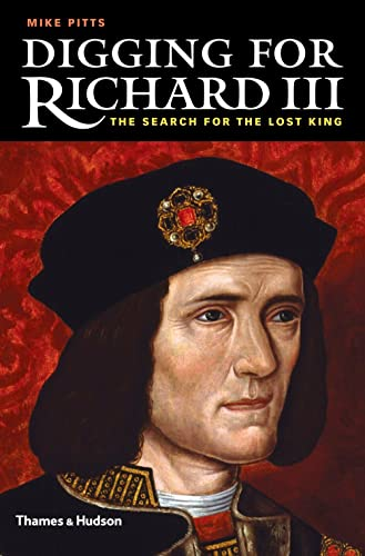 9780500252000: Digging for Richard III: The Search for the Lost King
