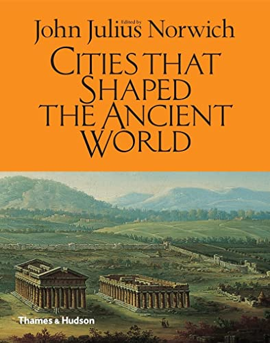 9780500252048: Cities That Shaped the Ancient World