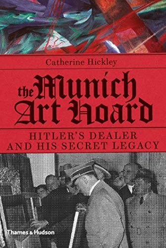 9780500252154: The Munich Art Hoard: Hitler's Dealer and His Secret Legacy
