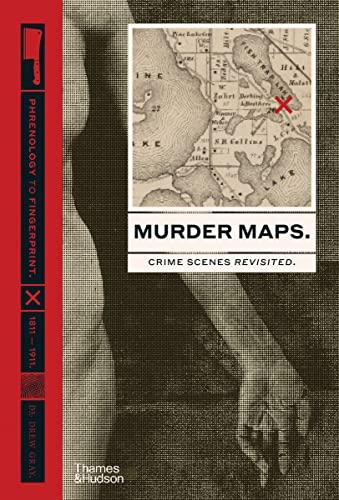 9780500252451: Murder maps : Crime scenes revisited ; phrenology to fingerprint 1811-1911