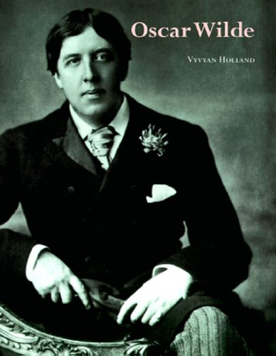 Oscar Wilde (Literary Lives): Vyvyan B. Holland