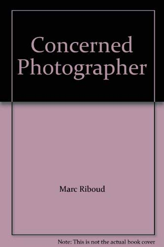 The Concerned Photographer - [2] : The: Riboud, Marc; Capa,