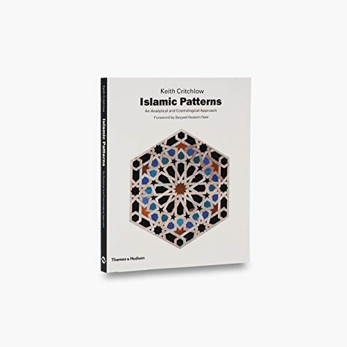 9780500270714: Islamic Patterns: An Analytical and Cosmological Approach