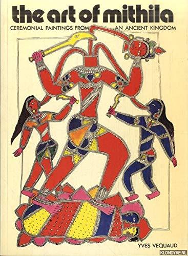 The Women Painters of Mithila.: Vequaud, Yves.