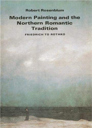 9780500271131: Modern Painting and the Northern Romantic Tradition: Friedrich to Rothko