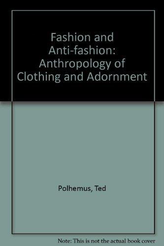 9780500271186: Fashion & anti-fashion: Anthropology of clothing and adornment
