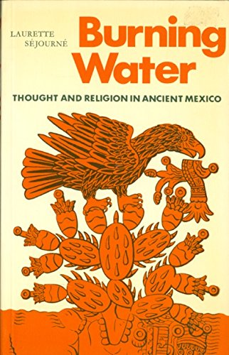 9780500271223: Burning Water: Thought and Religion in Ancient Mexico