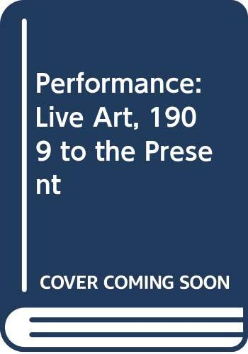 9780500271315: Performance: Live Art, 1909 to the Present