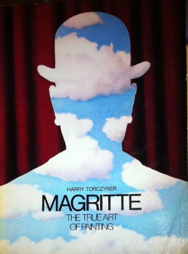 Magritte: The True Art of Painting: Torczyner, Harry