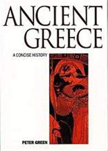 Ancient Greece: A Concise History (Illustrated National: Peter Green