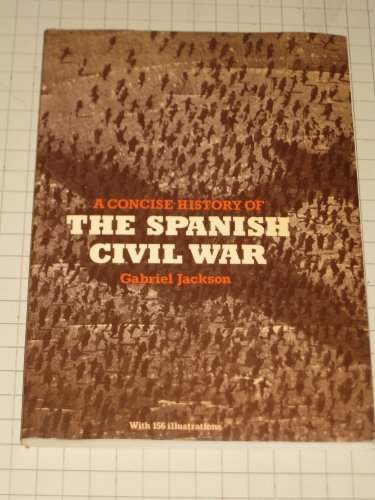Concise History of the Spanish Civil War: Gabriel Jackson
