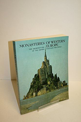 Monasteries of Western Europe: The Architecture of the Orders: Wolfgang Braunfels