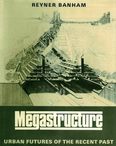 9780500272053: Megastructure: Urban Features of the Recent Past