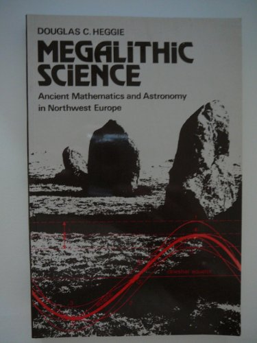9780500272114: Megalithic Science: Ancient Mathematics and Astronomy in North-west Europe