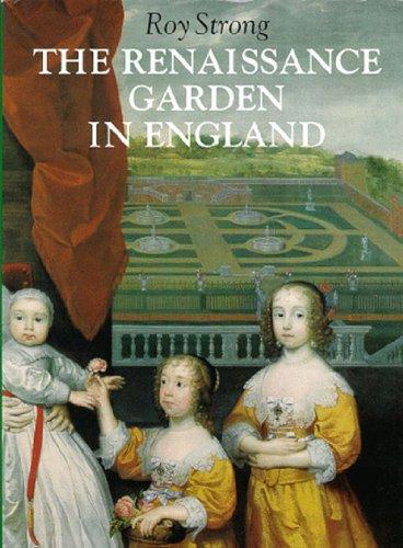 The Renaissance Garden in England. - Strong, Roy
