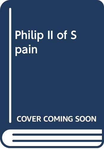9780500272206: Philip II of Spain