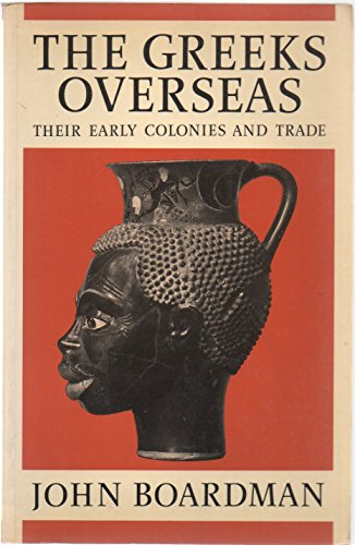 9780500272336: The Greeks Overseas: Their Early Colonies and Trade