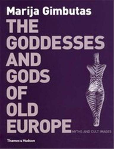 9780500272381: The goddesses and gods of Old Europe, 6500-3500 BC: Myths and cult images