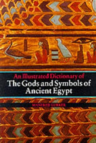 9780500272534: The Gods and Symbols of Ancient Egypt: An Illustrated Dictionary