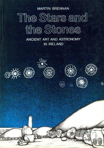 9780500272831: The Stars and the Stones: Ancient Art and Astronomy in Ireland