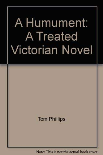 A Humument: A Treated Victorian Novel: Phillips, Tom