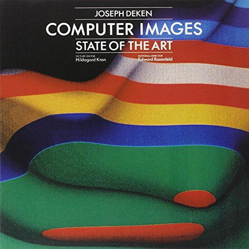 Computer Images: The State of the Art: Deken, Joseph