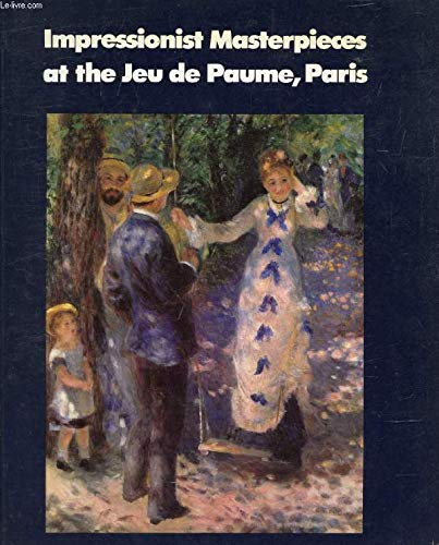 9780500273227: Impressionist Masterpieces at the Jeu De Paume, Paris