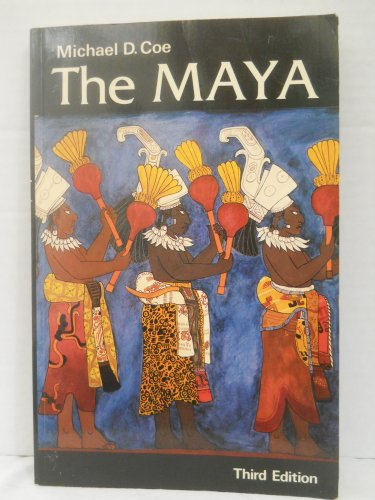 The Maya (Ancient Peoples and Places): Coe, Michael D.