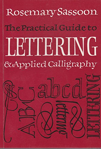 9780500273661: The Practical Guide to Lettering and Applied Calligraphy