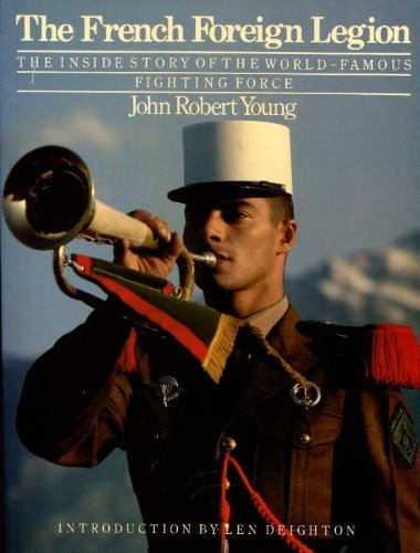 9780500273821: The French Foreign Legion: The Inside Story of the World-Famous Fighting Force
