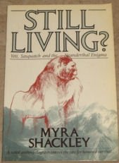 9780500274064: Still Living?: Yeti, Sasquatch and the Neanderthal Enigma