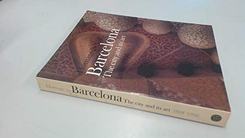 9780500274156: Homage to Barcelona: The city and its art, 1888-1936