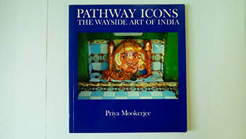 9780500274286: Pathway Icons: The Wayside Art of India