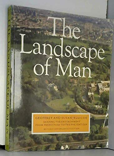 9780500274316: The Landscape of Man: Shaping the Environment from Prehistory to the Present Day