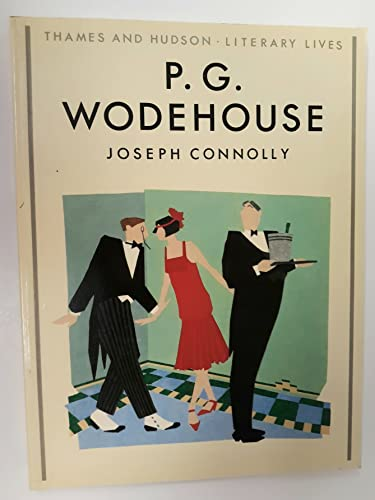 P. G. Wodehouse (Thames and Hudson Literary Lives Series): Joseph Connolly