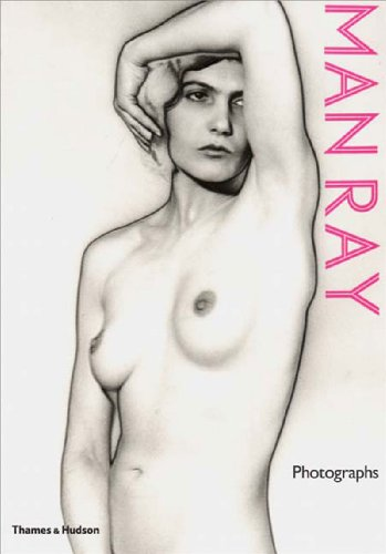 Man Ray: Photographs