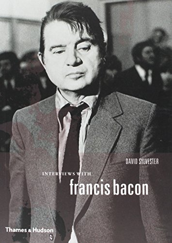 Interviews with Francis Bacon (Subsequent): Sylvester, David