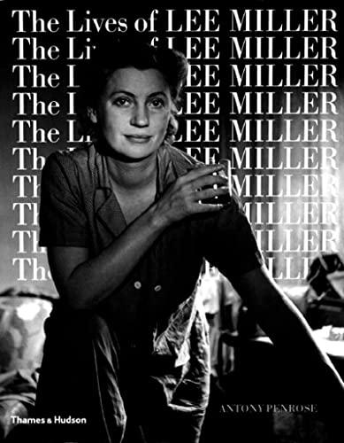 9780500275092: The Lives of Lee Miller