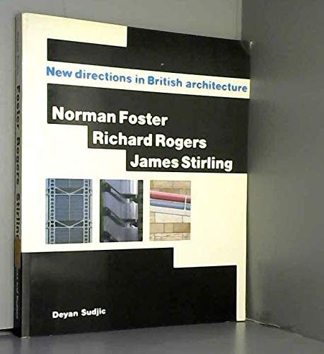 Norman Foster, Richard Rogers, James Stirling: New: Sudjic, Deyan