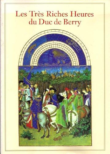 Les Tres Riches Heures Du Duc De: Jean Longnon and