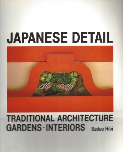 9780500275542: Japanese Detail: Traditional Architecture, Gardens and Interiors