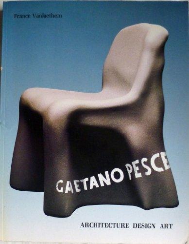 Gaetano Pesce: Vanlaethem, France; Sorkin,