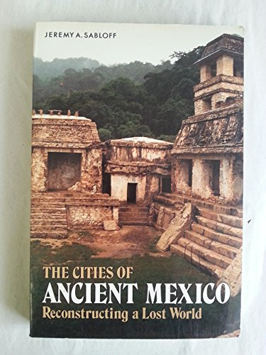 9780500275887: Cities of Ancient Mexico: Reconstructing a Lost World