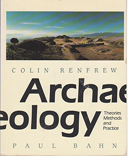 9780500276051: Archaeology: Theories, Methods and Practice