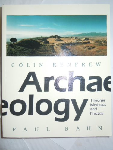9780500276051: Archaelogy: Theories Methods and Practice