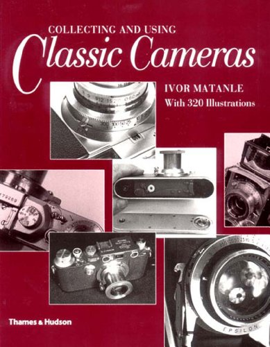 9780500276563: Collecting and Using Classic Cameras: With 320 Illustrations