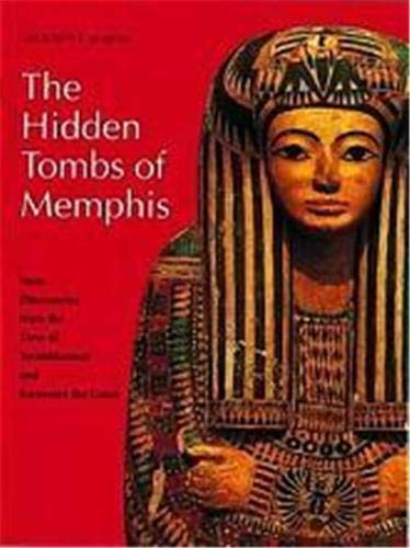9780500276662: The Hidden Tombs of Memphis: New Discoveries from the Time of Tutankhamun and Ramesses the Great (New Aspects of Antiquity)