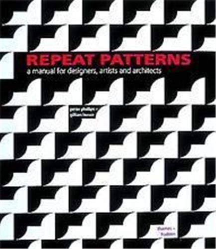 Repeat Patterns: A Manual for Designers, Artists and Architects
