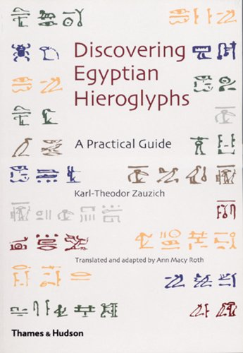 Discovering Egyptian Hieroglyphs: A Practical Guide: Karl-Theodor Zauzich,Ann Macy