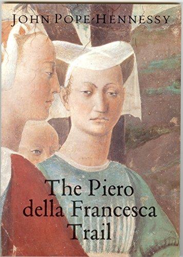 9780500277034: The Piero Della Francesca Trail (Walter Neurath Memorial Lectures)